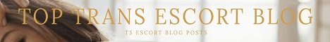 Top Trans Escort Blog - TS Escort Blog Posts